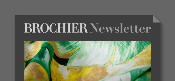 BROCHIER - luxury home textiles - Newsletter